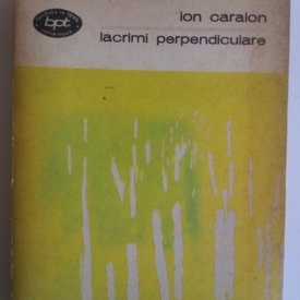 Ion Caraion - Lacrimi perpendiculare