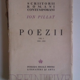 Ion Pillat - Poezii. Vol. I. 1906-1918
