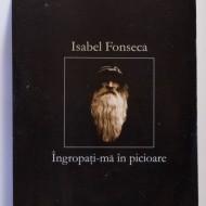 Isabel Fonseca - Ingropati-ma in picioare: rromii si pribegia lor
