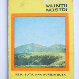 Iuliu Buta, Ana Aurelia Buta - Muntii Rodnei (colectia Muntii nostri)