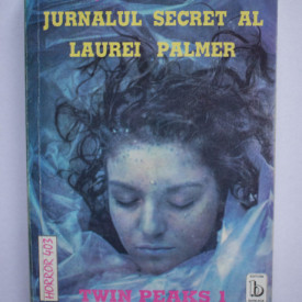 Jennifer Lynch - Twin Peaks. Jurnalul secret al Laurei Palmer