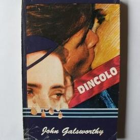 John Galsworthy - Dincolo