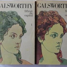 John Galsworthy - Sfarsit de capitol (2 vol.)