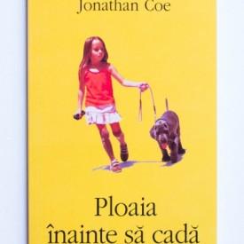 Jonathan Coe - Ploaia inainte sa cada