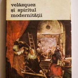 Jose Antonio Maravali - Velazquez si spiritul modernitatii