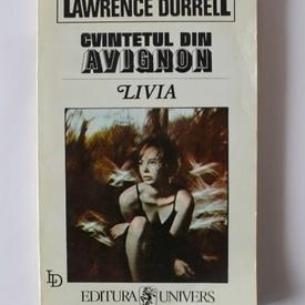 Lawrence Durrell - Cvintetul din Avignon. Livia