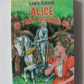 Lewis Carroll - Alice in Tara Oglinzilor