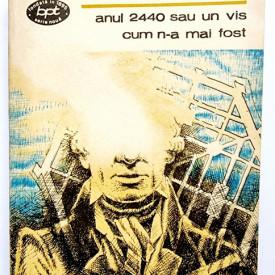Louis-Sebastien Mercier - Anul 2440 sau un vis cum n-a mai fost