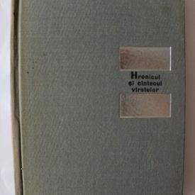 Lucian Blaga - Hronicul si cantececul varstelor (editie hardcover)