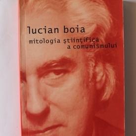 Lucian Boia - Mitologia stiintifica a comunismului