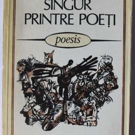 Marin Sorescu - Singuri printre poeti
