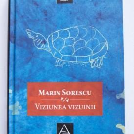 Marin Sorescu - Viziunea vizuinii (editie hardcover)