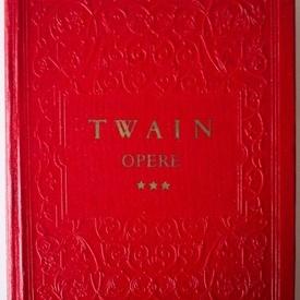 Mark Twain - Opere III (Nuvele. Schite. Pamflete) (editie hardcover)