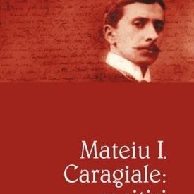 Matei Calinescu - Mateiu I. Caragiale: recitiri