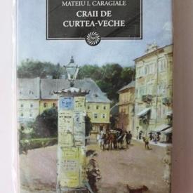 Mateiu I. Caragiale - Craii de Curtea-Veche (editie hardcover)