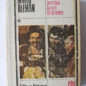 Mateo Aleman - Viata si ispravile iscusitului Guzman de Alfarache (editie hardcover)