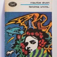Maurice Druon - Fericirea unora…