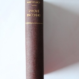 Maurice Maerterlinck - L'hote inconnu (editie in limba franceza, editie hardcover)