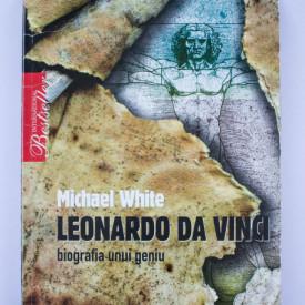 Michael White - Leonardo da Vinci. Biografia unui geniu