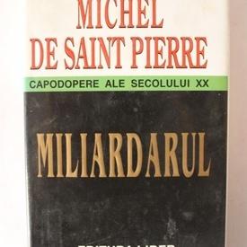 Michel de Saint Pierre - Miliardarul (editie hardcover)