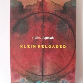 Mihai Ignat - Klein reloaded
