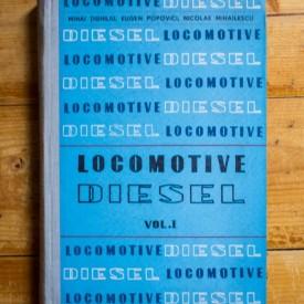 Mihai Tighiliu, Eugen Popovici, Nicolae Mihailescu - Locomotive Diesel (Constructia, calculul si reparatia) (vol. I, editie hardcover)
