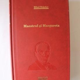 Mihail Bulgakov - Maestrul si Margareta (editie hardcover)