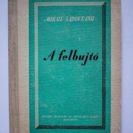 Mihail Sadoveanu - A felbujto (editie hardcover)