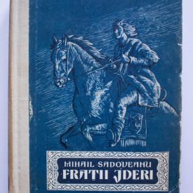 Mihail Sadoveanu - Fratii Jderi (editie hardcover)