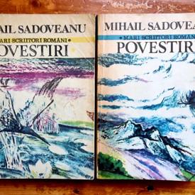 Mihail Sadoveanu - Povestiri (2 vol.)