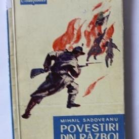 Mihail Sadoveanu - Povestiri din razboi