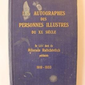 Milorade Raitchevitch - Les autographes des personnes illustres du XX siecle (editie hardcover, in limba franceza, interbelica, cu autograf)