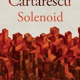 Mircea Cartarescu - Solenoid (cu autograf)