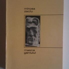 Mircea Zaciu - Masca geniului