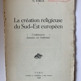 N. Iorga - La Creation Religieuse du Sud-Est Europeen