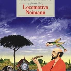 Nichita Danilov - Locomotiva Noimann (editie hardcover)