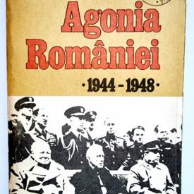Nicolae Baciu - Agonia Romaniei (1944-1948)