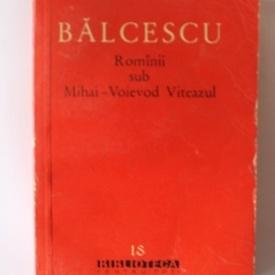 Nicolae Balcescu - Romanii sub Mihai-Voievod Viteazu