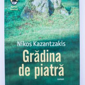 Nikos Kazantzakis - Gradina de piatra