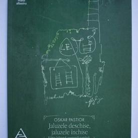 Oskar Pastior - Jaluzele deschise, jaluzele inchise (editie bilingva, romano-germana)