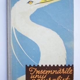 P. A. Manteufel - Insemnarile unui naturalist (editie hardcover)