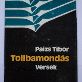Paizs Tibor - Tollbamondas (versek) (editie hardcover)