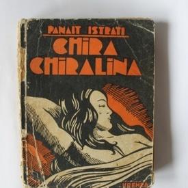 Panait Istrati - Chira Chiralina (editie interbelica)