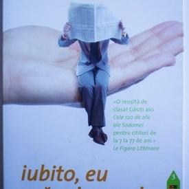Pascal Bruckner - Iubito, eu ma micsorez!...