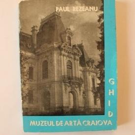 Paul Rezeanu - Muzeul de arta Craiova (ghid)