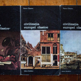 Pierre Chaunu - Civilizatia Europei clasice (3 vol.)