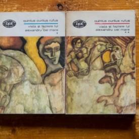 Quintus Curtius Rufus - Viata si faptele lui Alexandru cel Mare (2 vol.)