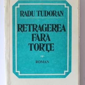 Radu Tudoran - Retragerea fara torte