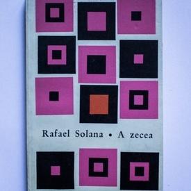 Rafael Solana - A zecea