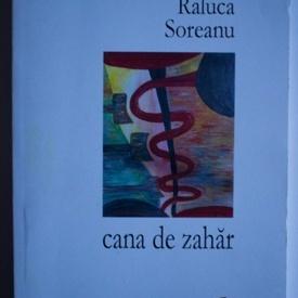 Raluca Soreanu - Cana de zahar (cu autograf)